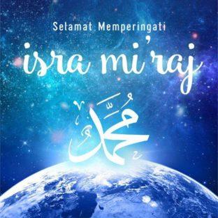 Selamat Hari Isra Mi'raj Nabi Muhammad SAW 27 Rajab 1438H