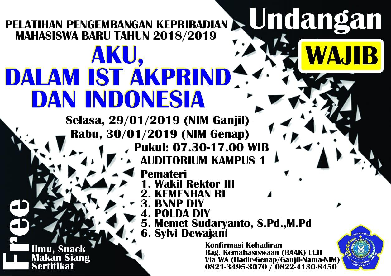Aku, Dalam IST AKPRIND dan Indonesia (MABA 2018/2019 WAJIB HADIR)
